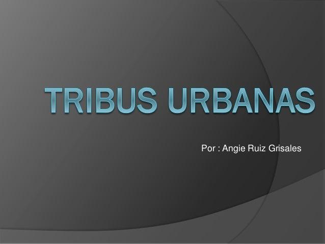 Por : Angie Ruiz Grisales