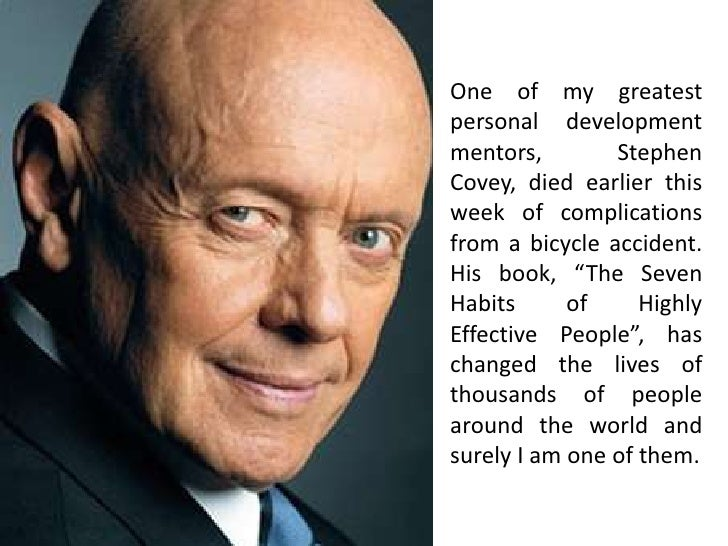 One of my greatestpersonal developmentmentors,        StephenCovey, died earlier thisweek of complicationsfrom a bicycle a...