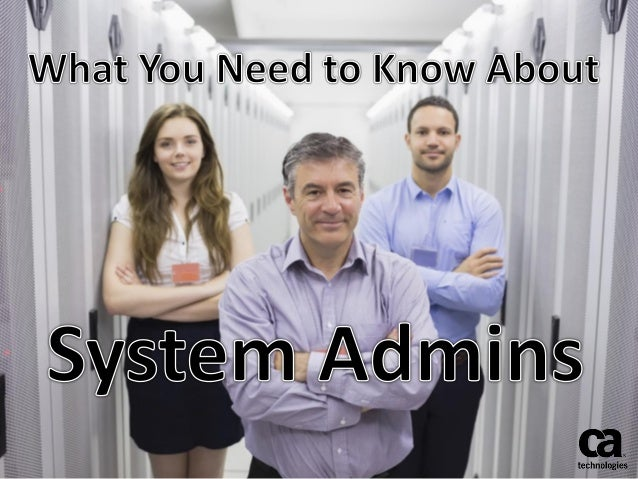What You Need to Know About System Admins
