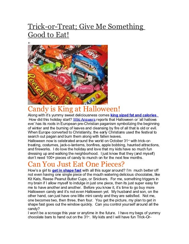 Trick-or-Treat; Give Me SomethingGood to Eat!←Candy is King at Halloween!Along with it's yummy sweet deliciousness comes k...
