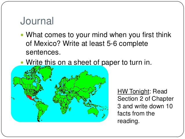 Journal What comes to your mind when you first think  of Mexico? Write at least 5-6 complete  sentences. Write this on a...