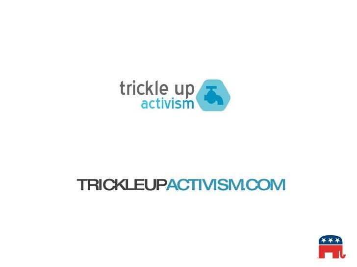 Trickle Up Activism