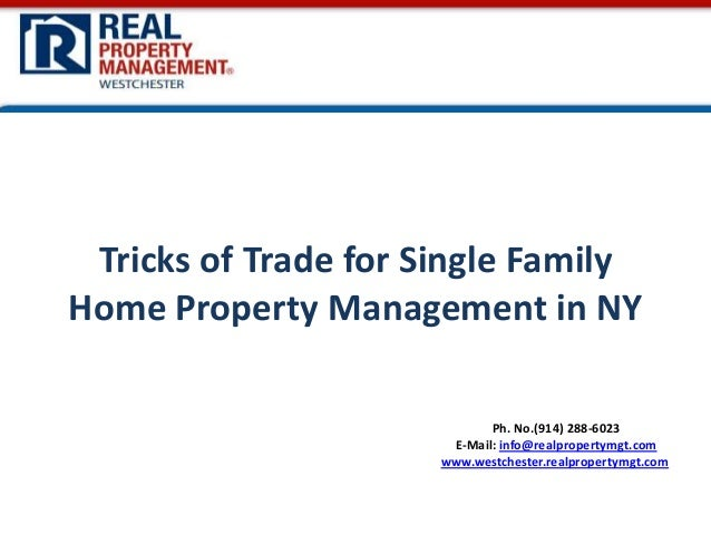 Tricks of Trade for Single Family Home Property Management in NY Ph. No.(914) 288-6023 E-Mail: info@realpropertymgt.com ww...