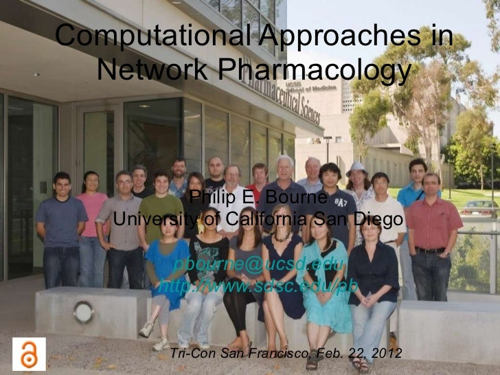 Computational Approaches in Network Pharmacology Philip E. Bourne University of California San Diego [email_address] http:...