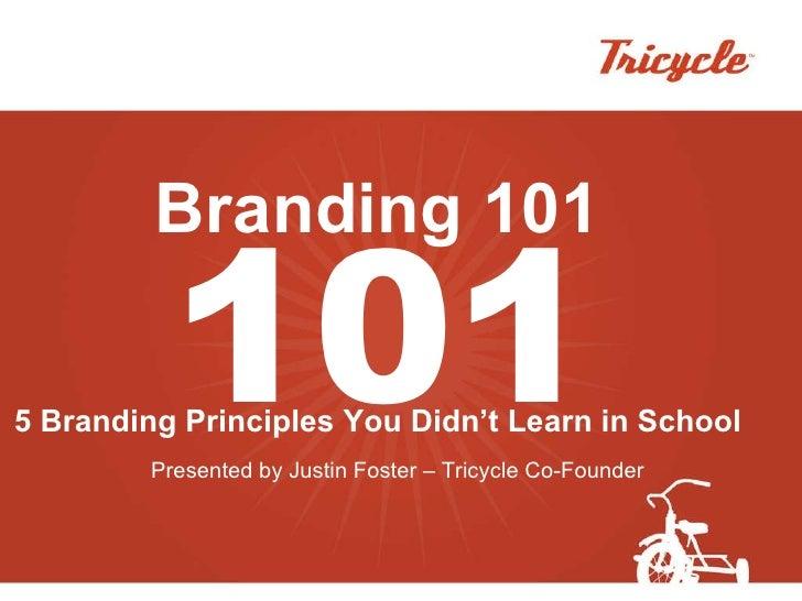 Branding 101 - 5 things about branding you didn't learn in school.