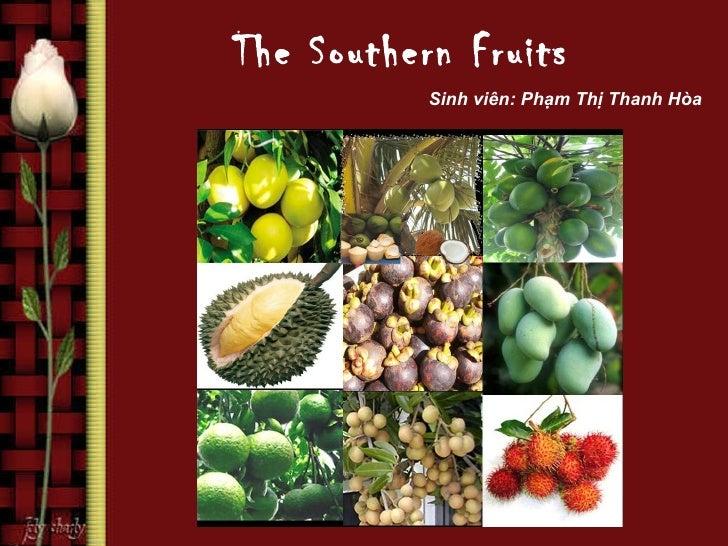 The Southern Fruits           Sinh viên: Phạm Thị Thanh Hòa