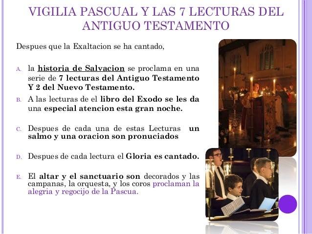 VIGILIA PASCUAL Y LAS 7 LECTURAS DEL ANTIGUO TESTAMENTO Despues que la Exaltacion se ha cantado, A. la historia de Salvaci...