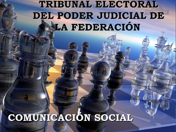 TRIBUNAL ELECTORAL DEL PODER JUDICIAL DE LA FEDERACIÓN   COMUNICACIÓN SOCIAL