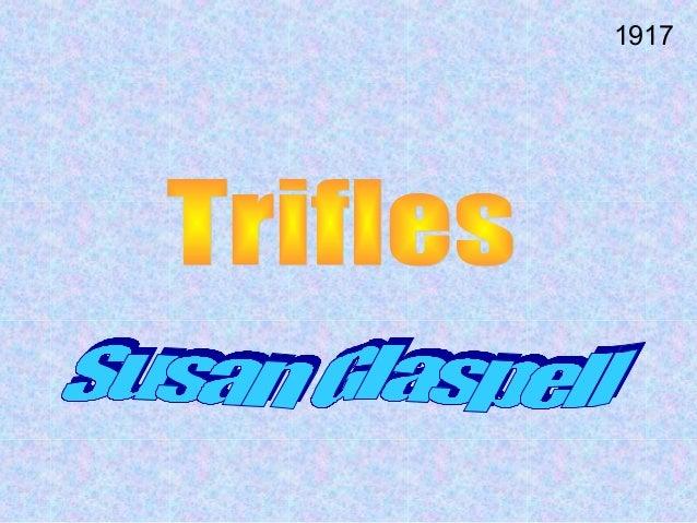 Trifles: Modern Drama