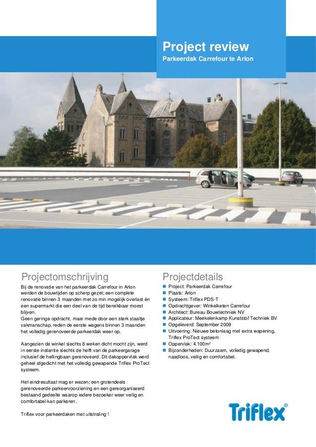 Project review Parkeerdak Carrefour te Arlon  Projectomschrijving  Projectdetails  Bij de renovatie van het parkeerdak Car...