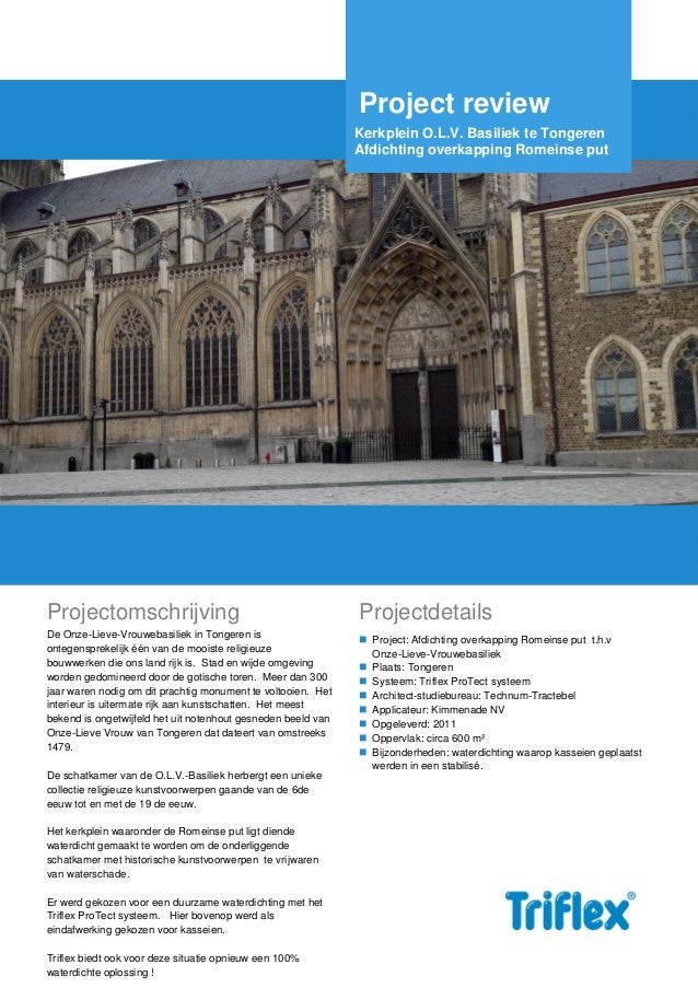 Project review Kerkplein O.L.V. Basiliek te Tongeren Afdichting overkapping Romeinse put  Projectomschrijving  Projectdeta...
