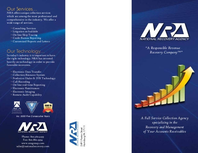 Our Services...NRA offers unique collection serviceswhich are among the most professional andcomprehensive in the industry...
