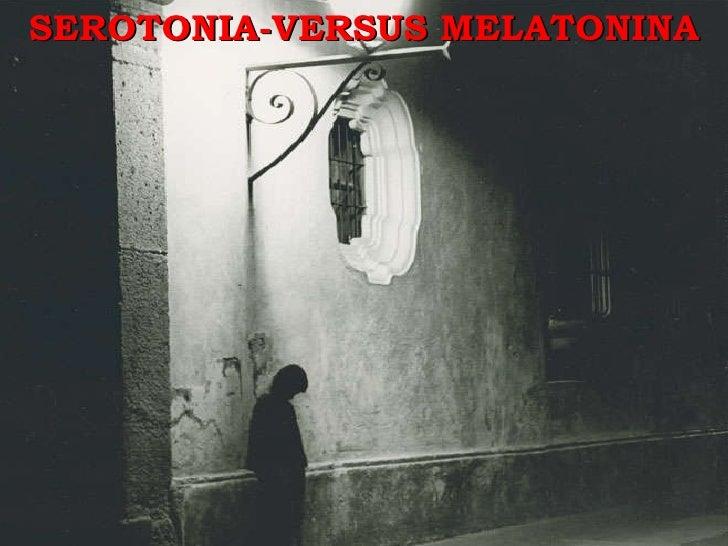 Serotonina versus Melatonina