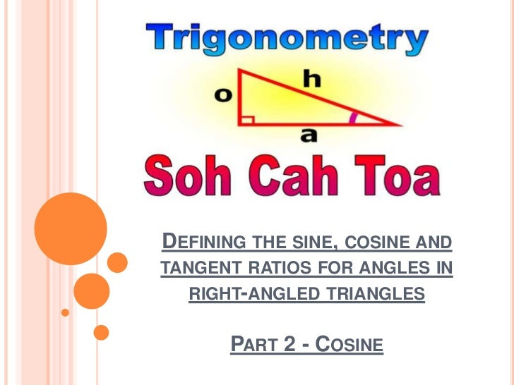 Defining the sine, cosine and tangent ratios for angles in right-angled trianglesPart 2 - Cosine<br />