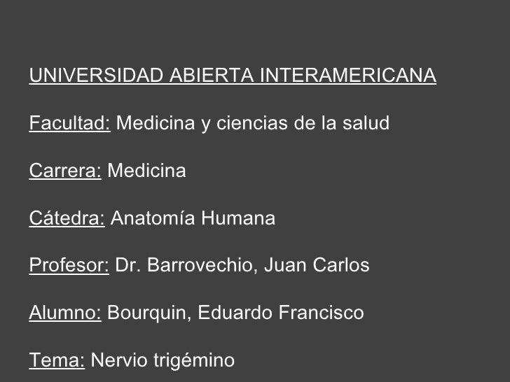 UNIVERSIDAD ABIERTA INTERAMERICANA Facultad:  Medicina y ciencias de la salud Carrera:  Medicina Cátedra:  Anatomía Humana...