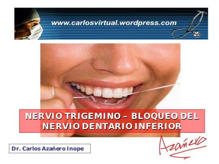 Trigemino Y Bloqueo Del Nervio Dentario Inferior