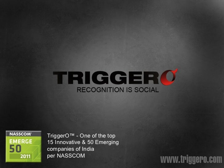 TriggerO™ - One of the top  15 Innovative & 50 Emerging companies of India  per NASSCOM