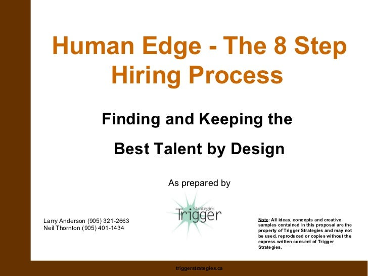 Human Edge - The 8 Step Hiring Process   Finding and Keeping the  Best Talent by Design As prepared by Larry Anderson (905...