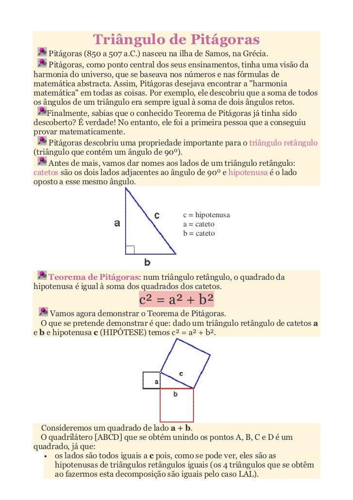 Triângulo de Pitágoras     Pitágoras (850 a 507 a.C.) nasceu na ilha de Samos, na Grécia.     Pitágoras, como ponto centra...