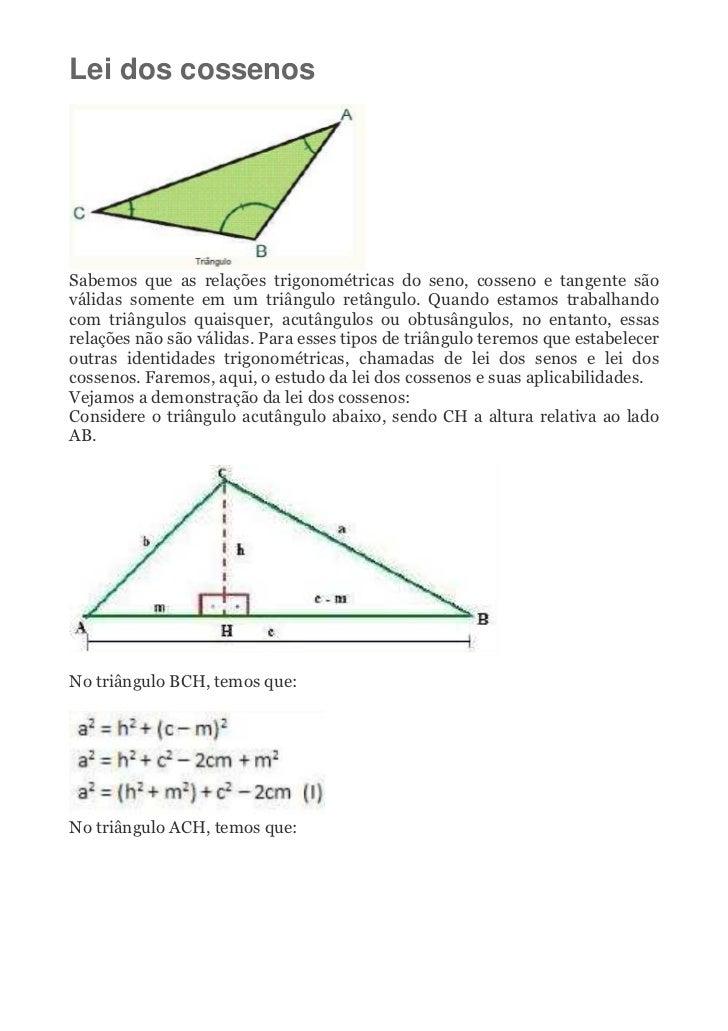 Lei dos cossenosSabemos que as relações trigonométricas do seno, cosseno e tangente sãoválidas somente em um triângulo ret...