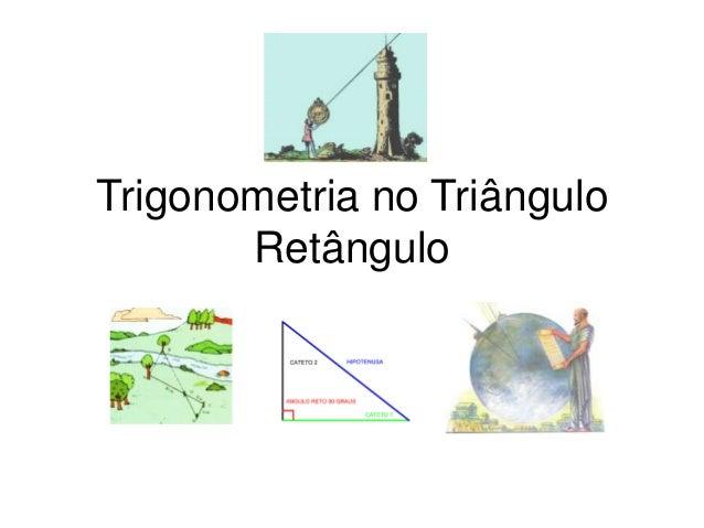 Trigonometria no TriânguloRetângulo