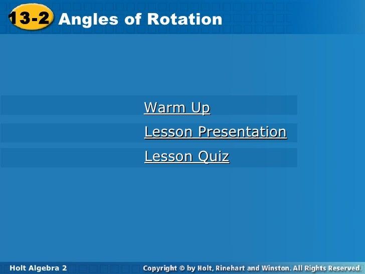 13-2 Angles of Rotation Holt Algebra 2 Warm Up Lesson Presentation Lesson Quiz