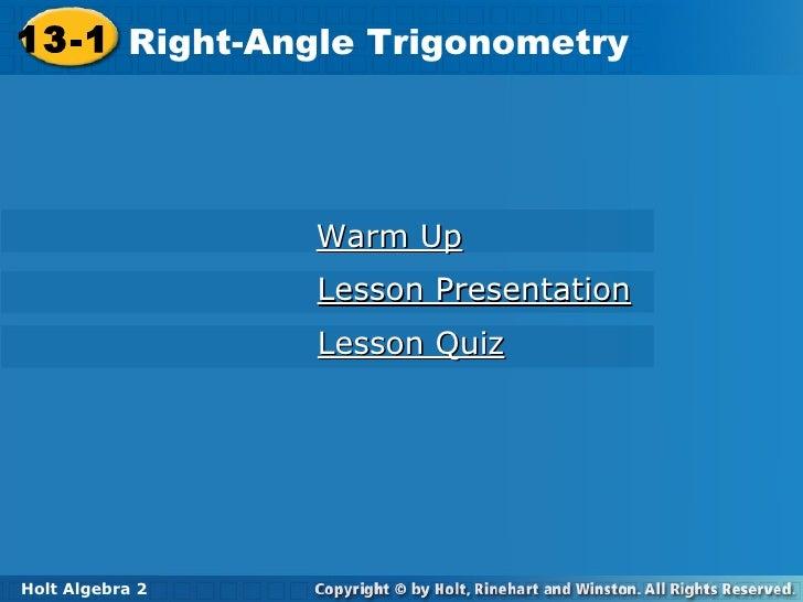 13-1 Right-Angle Trigonometry Holt Algebra 2 Warm Up Lesson Presentation Lesson Quiz
