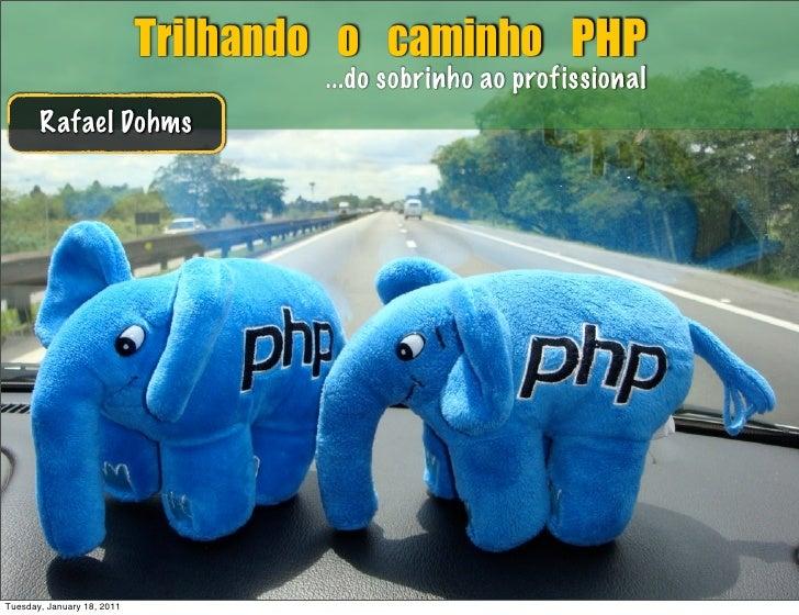 Trilhando o Caminho PHP 2.0 - Campus Party 2011
