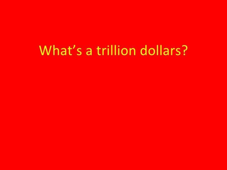What's A Trillion