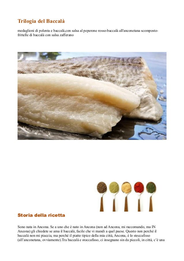 Trilogia del Baccalà medaglioni di polenta e baccalà,con salsa al peperone rosso-baccalà all'anconetana scompostofrittelle...