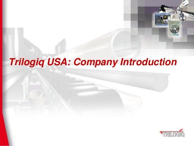 Trilogiq USA: Company Introduction