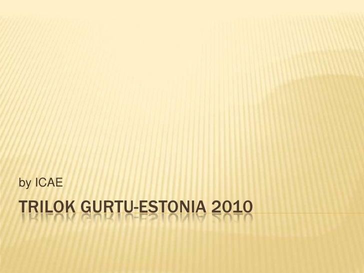 TrilokGurtu-Estonia 2010<br />by ICAE<br />