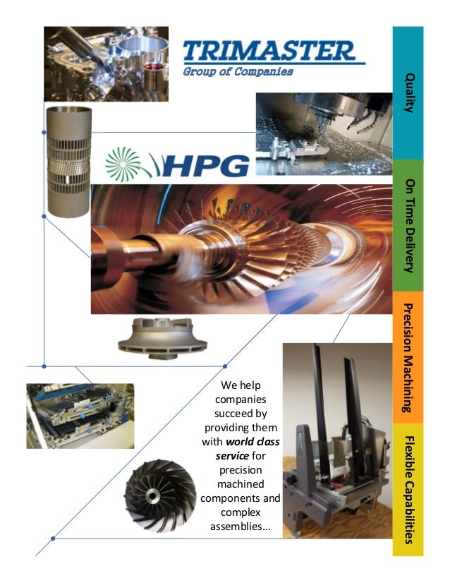 Quality  Group of Companies  OnTimeDelivery PrecisionMachining FlexibleCapabilities  Wehelp companies succeedby p...