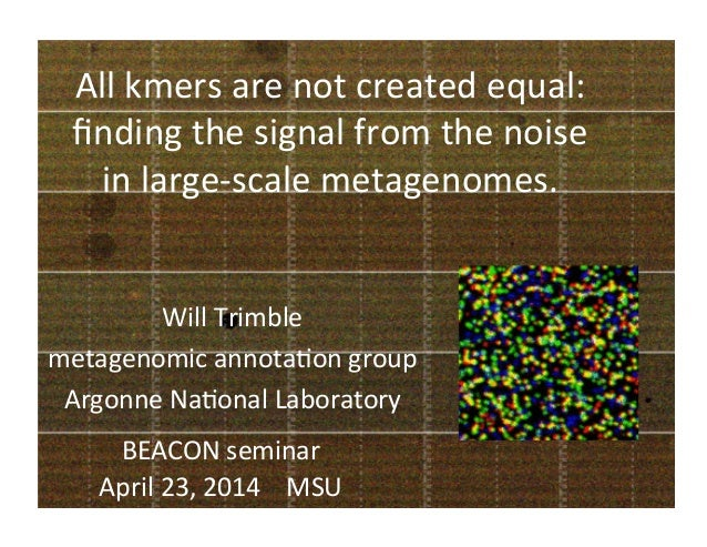 All	   kmers	   are	   not	   created	   equal:	    finding	   the	   signal	   from	   the	   noise	    in	   large-­‐scal...