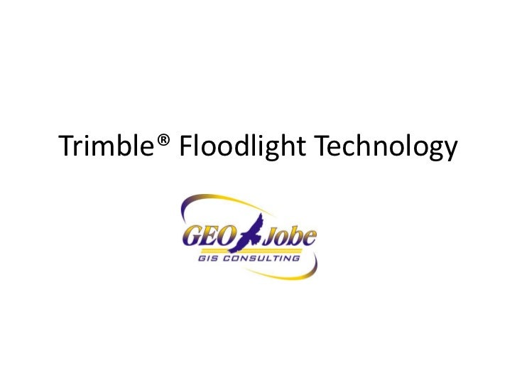 Trimble® Floodlight Technology