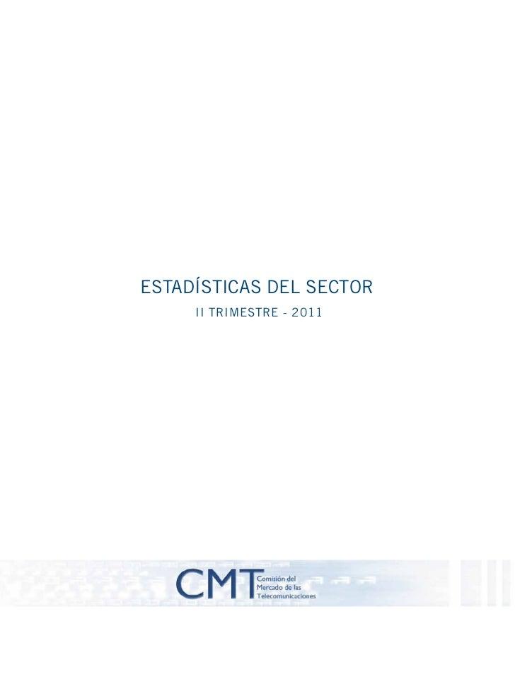 Estísticas del Sector Telecomunicaciones España II Trimestre 2011 (CMT) - SEP11