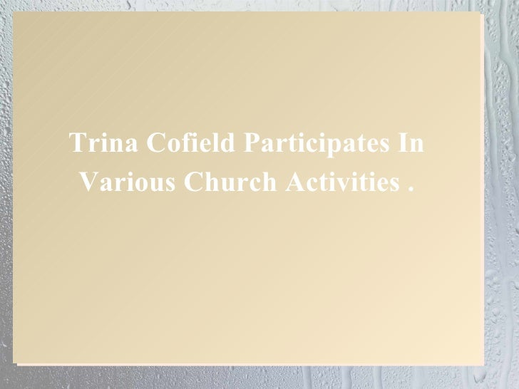 Trina Cofield Participates In Various Church Activities .