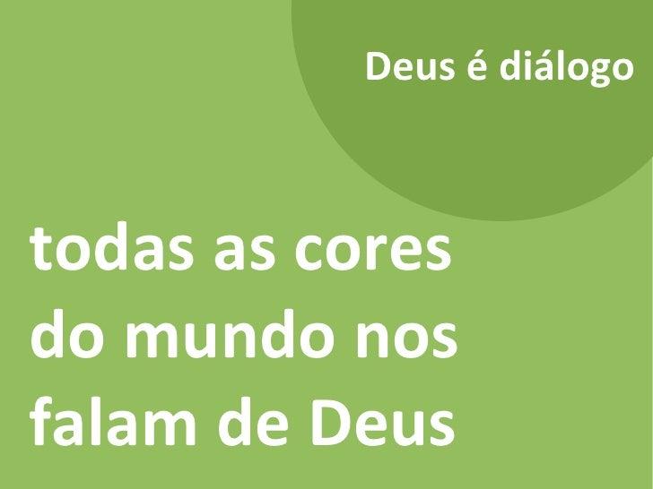 Deus é diálogo