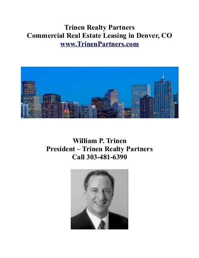 Trinen Realty PartnersCommercial Real Estate Leasing in Denver, CO        www.TrinenPartners.com             William P. Tr...