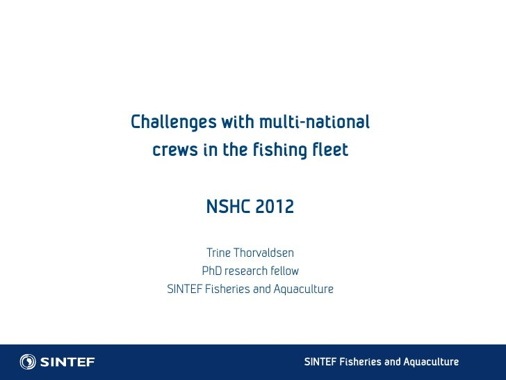Challenges with multi-national  crews in the fishing fleet           NSHC 2012           Trine Thorvaldsen          PhD re...