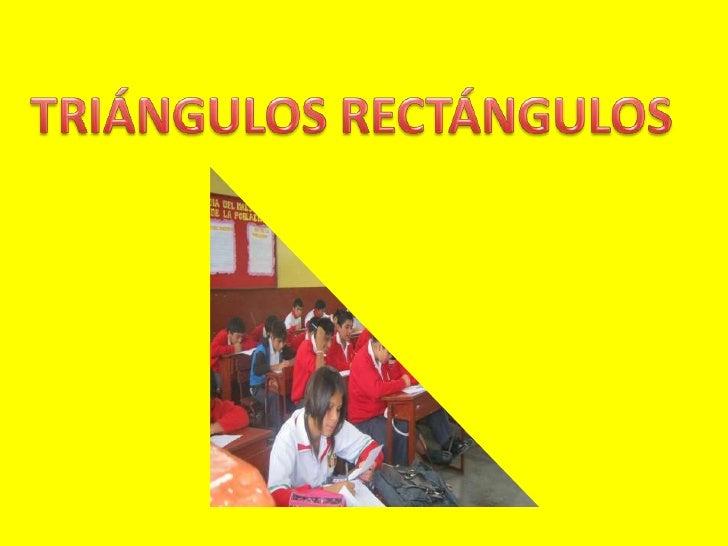 TRIÁNGULOS RECTÁNGULOS Ya sabemos lo que es un triángulo rectángulo .Ahora vamos a estudiar algunas propiedades     B     ...