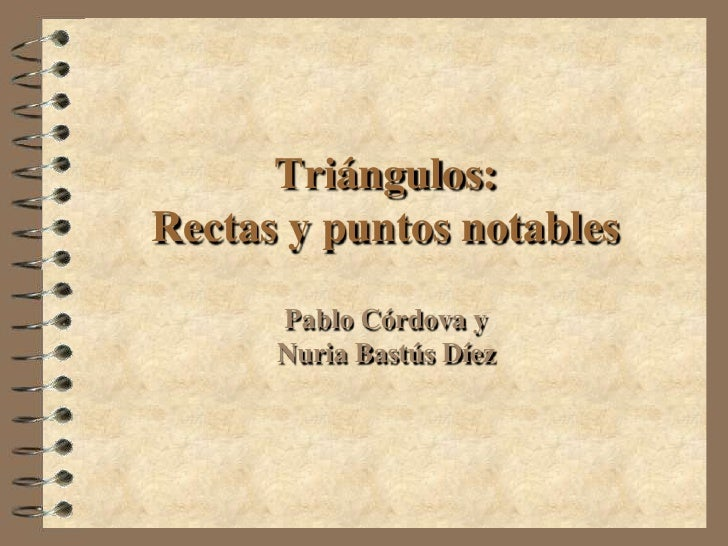 Triángulos:Rectas y puntos notables<br />Pablo Córdova yNuria Bastús Díez<br />