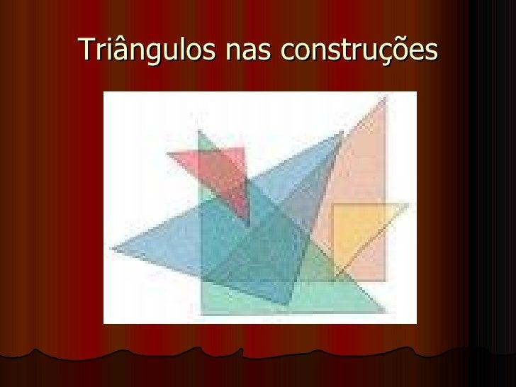 Triângulos nas construções