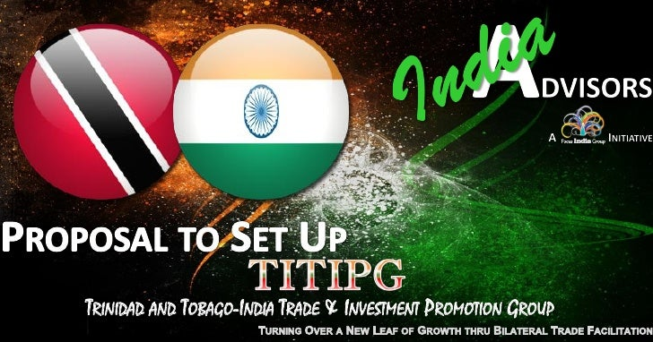 TRINIDAD AND TOBAGO-INDIA TRADE & INVESTMENT PROMOTION GROUP