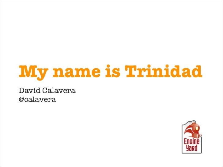 My name is TrinidadDavid Calavera@calavera