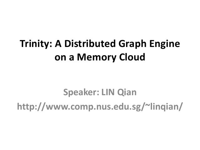 Trinity: A Distributed Graph Engine on a Memory Cloud