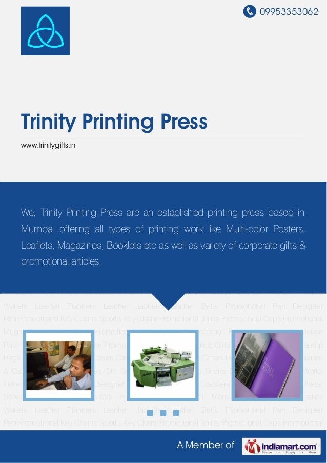 09953353062A Member ofTrinity Printing Presswww.trinitygifts.inPre Press Services Post Print Services Print Products Leath...