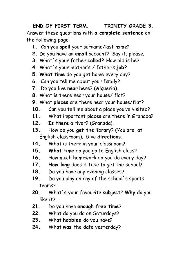 END OF FIRST TERM.              TRINITY GRADE 3.Answer these questions with a complete sentence onthe following page.  1. ...