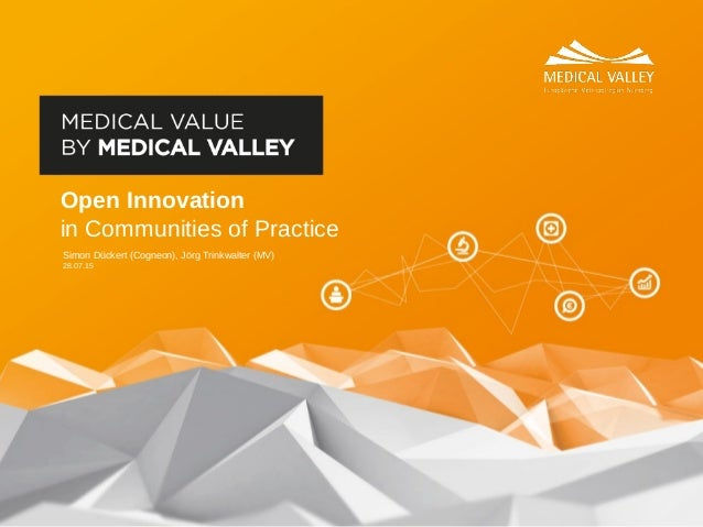 28.07.15 Open Innovation in Communities of Practice Simon Dückert (Cogneon), Jörg Trinkwalter (MV)