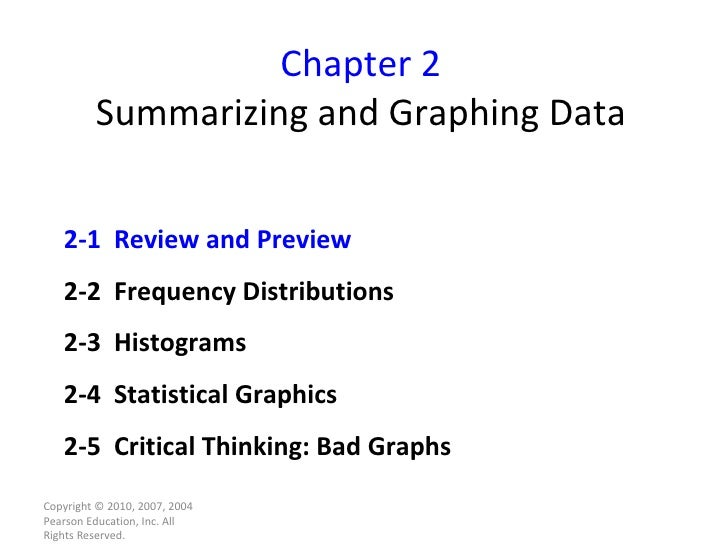 Chapter 2 Summarizing and Graphing Data Copyright © 2010, 2007, 2004 Pearson Education, Inc. All Rights Reserved. 2-1  Rev...